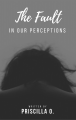 The Fault In Our Perceptions