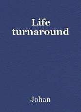 Life turnaround