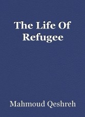The Life Of Refugee