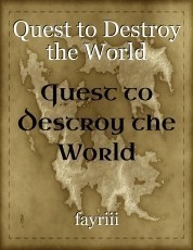 Quest to Destroy the World
