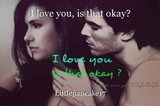 I love you, is that okay?
