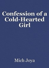 Confession of a Cold-Hearted Girl