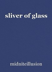 sliver of glass