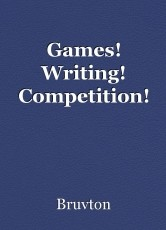 Games! Writing! Competition!