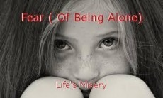 Fear ( Of Being Alone)