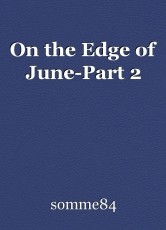 On the Edge of June-Part 2