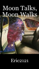 Moon Talks, Moon Walks