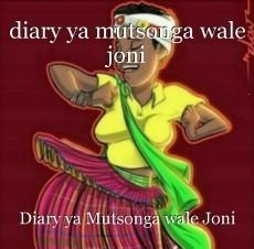 diary ya mutsonga wale joni