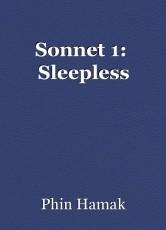 Sonnet 1:  Sleepless