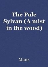 The Pale Sylvan (A mist in the wood)