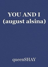 YOU AND I (august alsina)