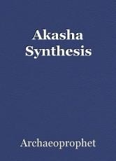 Akasha Synthesis