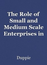 The Role of Small and Medium Scale Enterprises in the Development and Growth of Nigeria