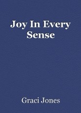 Joy In Every Sense