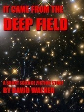 It Came From The Deep Field