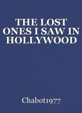 THE LOST ONES I SAW IN HOLLYWOOD