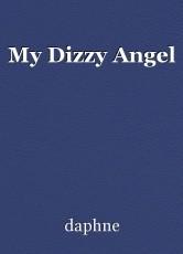 My Dizzy Angel