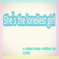 She's the loneliest girl