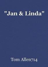 """""""Jan & Linda"""""""