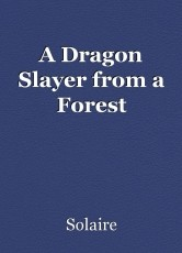A Dragon Slayer from a Forest