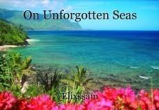 On Unforgotten Seas