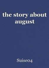 the story about august
