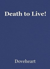 Death to Live!