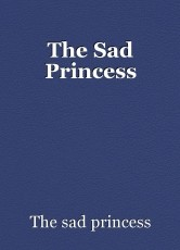 The Sad Princess