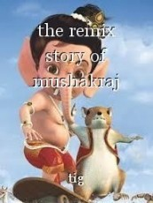 the remix story of mushakraj