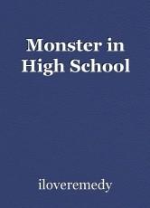 Monster in High School