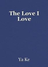 The Love I Love