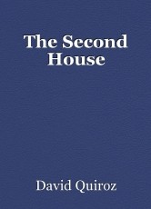 The Second House