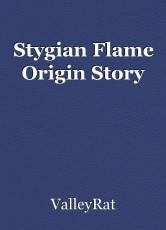 Stygian Flame Origin Story