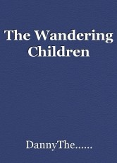 The Wandering Children