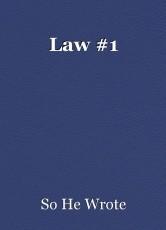 Law #1