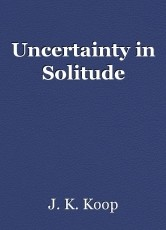 Uncertainty in Solitude