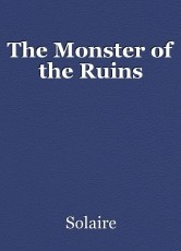 The Monster of the Ruins