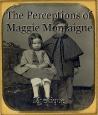 The Perceptions of Maggie Montaigne