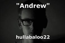 """""""Andrew"""""""