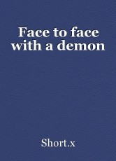 Face to face with a demon
