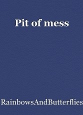 Pit of mess