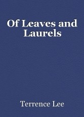 Of Leaves and Laurels