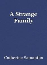 A Strange Family