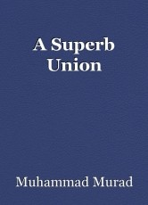 A Superb Union