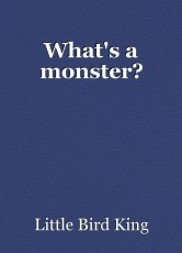 What's a monster?