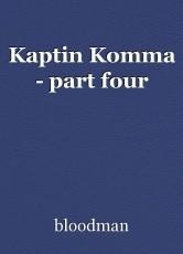 Kaptin Komma - part four