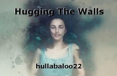 Hugging The Walls