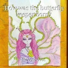 How was the butterfly keeper born?