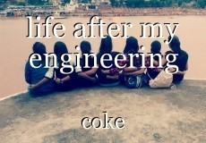 life after my engineering