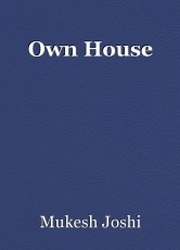 Own House
